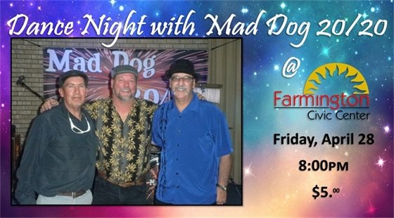 Dance Night with Mad Dog 20/20 at the Farmington Civic Center at 8:00 p.m. $5.00