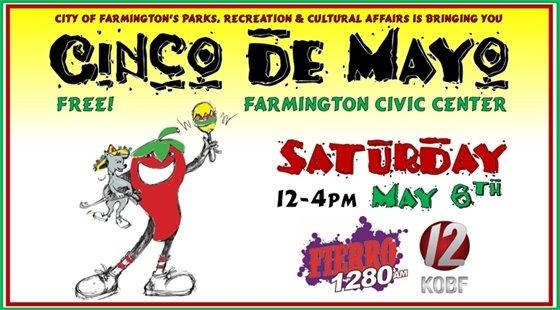 Cinco de Mayo at the Farmington Civic Center on Saturday, May 6 from noon till 4:00 p.m. FREE!