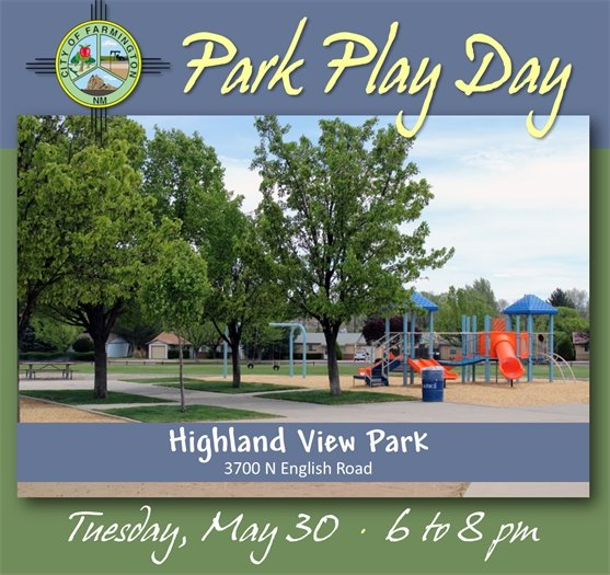 City of Farmington's Park, Play Day at Highland View Park, 3700 N English Road. Tuesday, May 30 from 6 to 8 pm.
