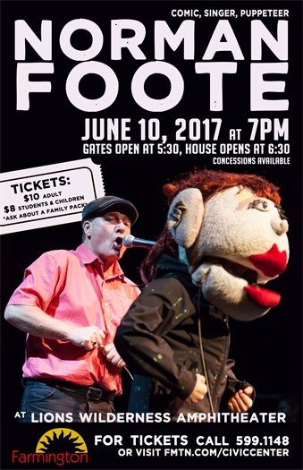 Comic, singer, puppeteer - Norman Foote. June 10, 2017 at 7:00 PM Concessions Available. Lions Wilderness Amphitheater.
