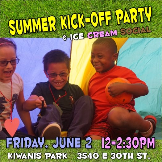 Summer Kick-Off Party & Ice Cream Social. Friday, June 2. 12-2:30PM. Kiwanis Park.